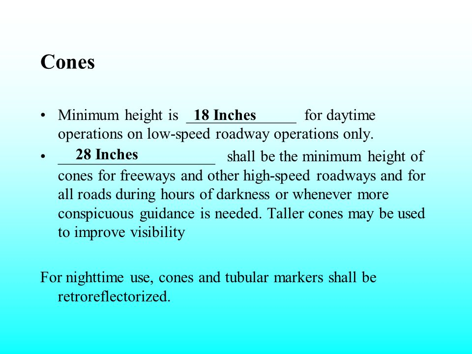 Cones Minimum height is ______________ for daytime operations on low-speed roadway operations only.