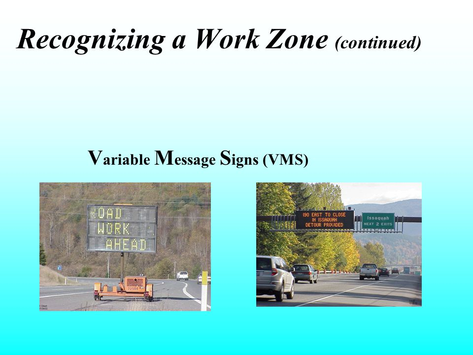 Recognizing a Work Zone (continued)
