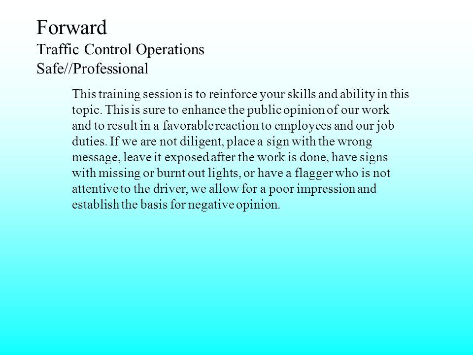 Forward Traffic Control Operations Safe//Professional