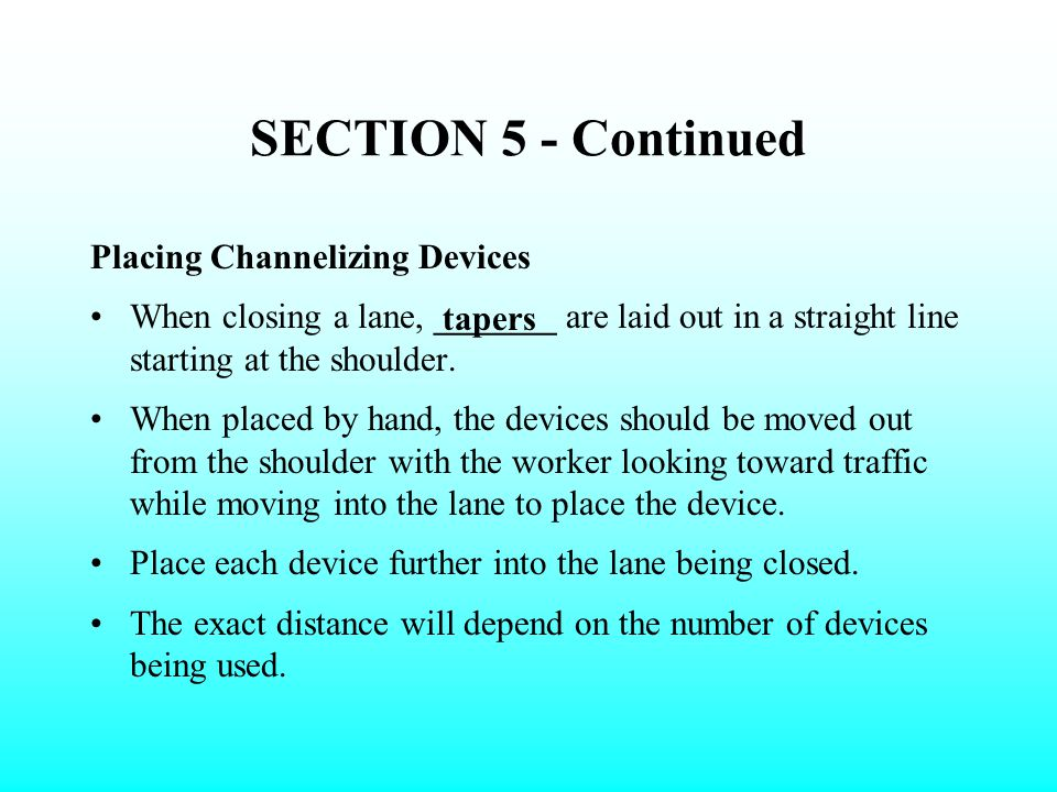 SECTION 5 - Continued Placing Channelizing Devices