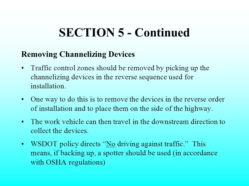 SECTION 5 - Continued Removing Channelizing Devices