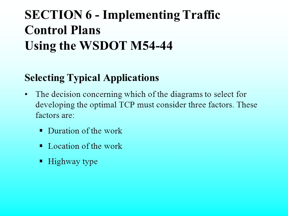 SECTION 6 - Implementing Traffic Control Plans Using the WSDOT M54-44