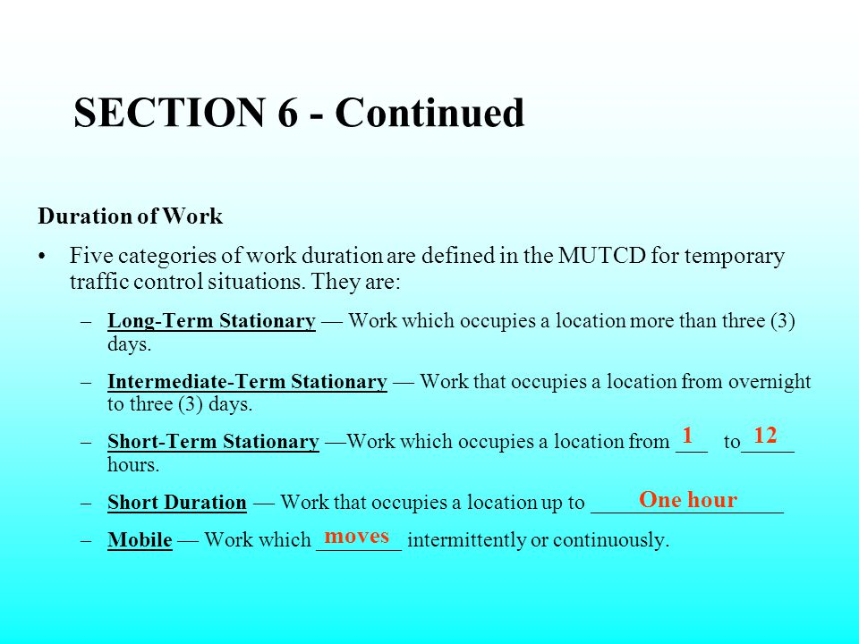 SECTION 6 - Continued Duration of Work