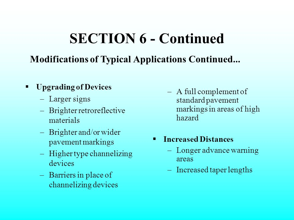 SECTION 6 - Continued Modifications of Typical Applications Continued... Upgrading of Devices. Larger signs.
