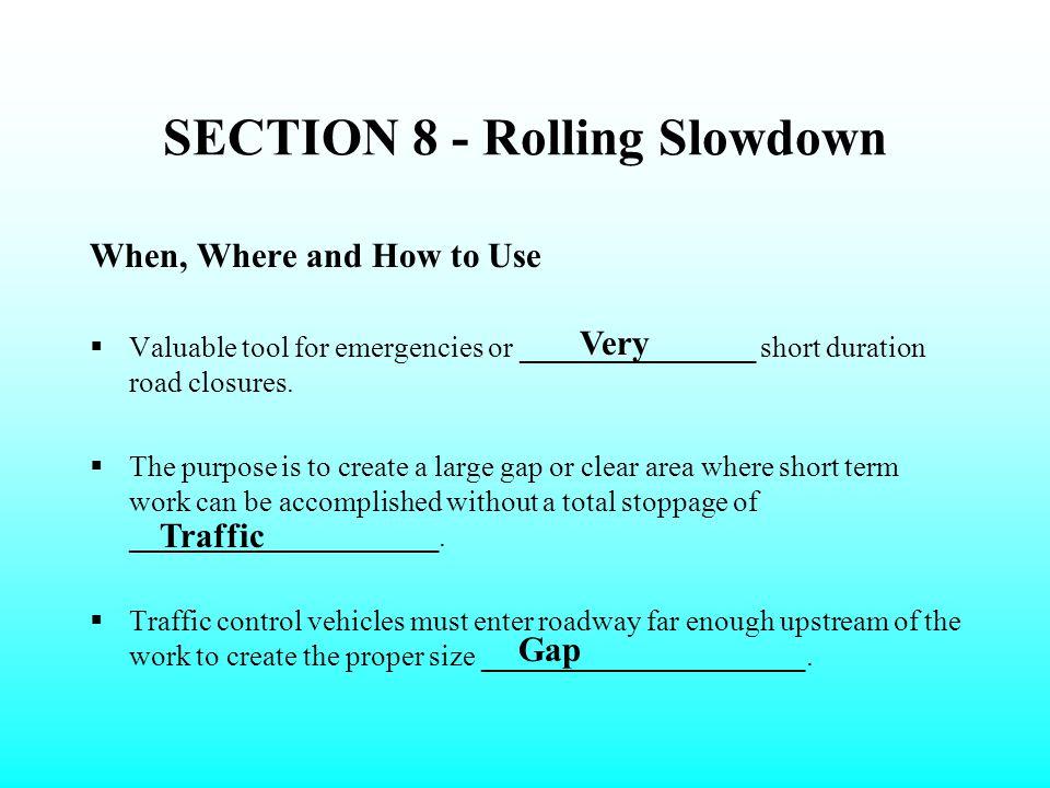 SECTION 8 - Rolling Slowdown