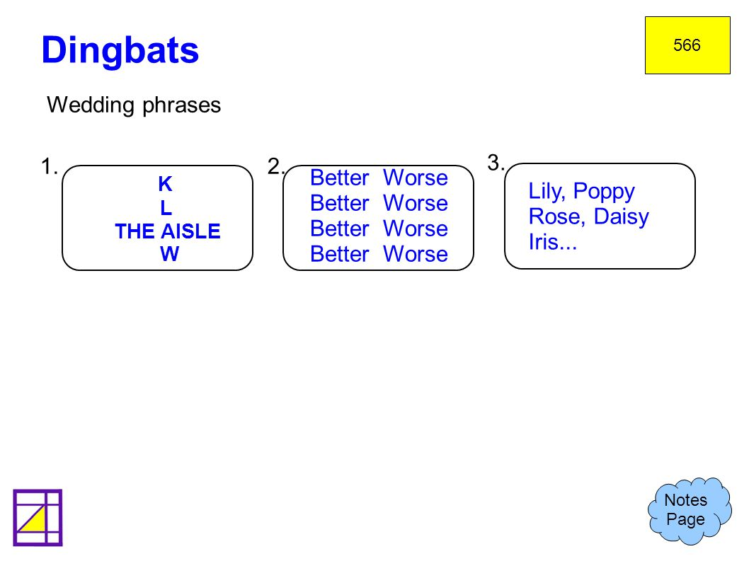 Dingbats Wedding phrases 1. 2. 3. Better Worse K Lily, Poppy