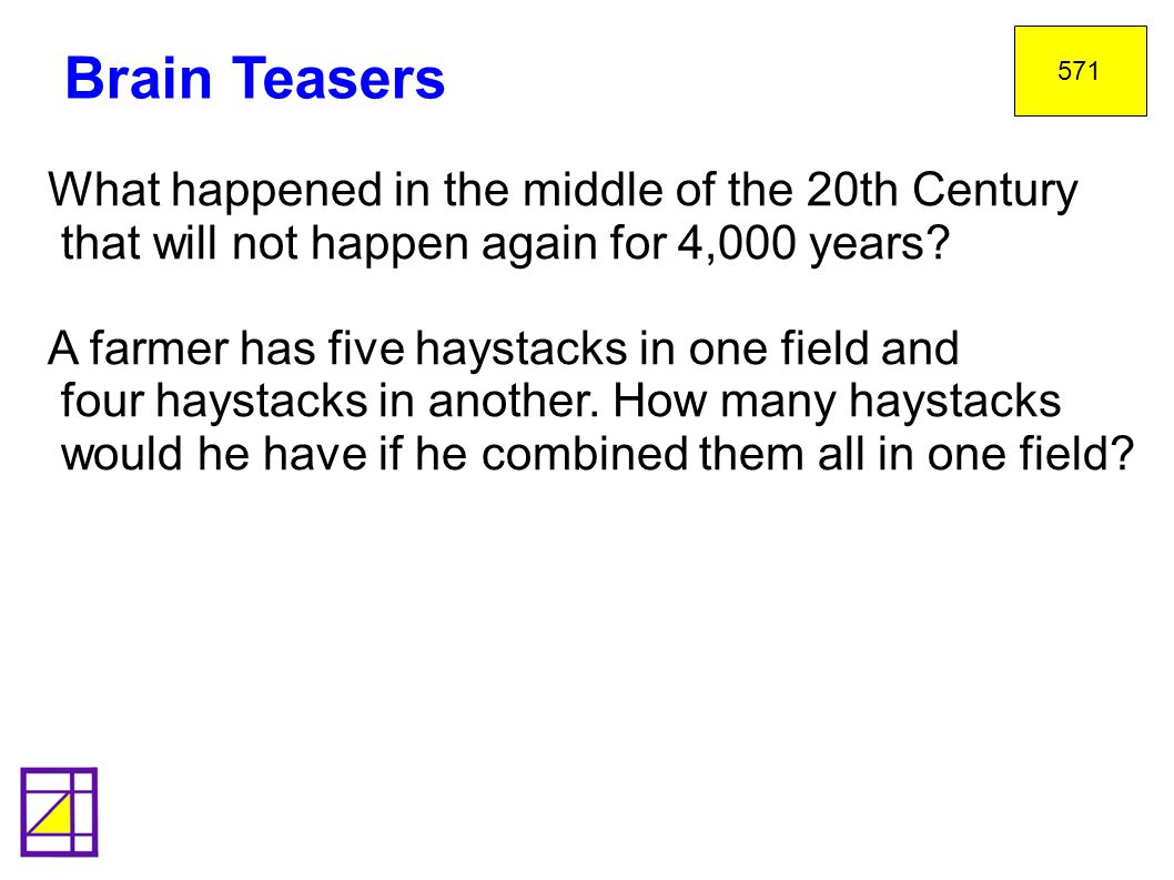 Brain Teasers What happened in the middle of the 20th Century