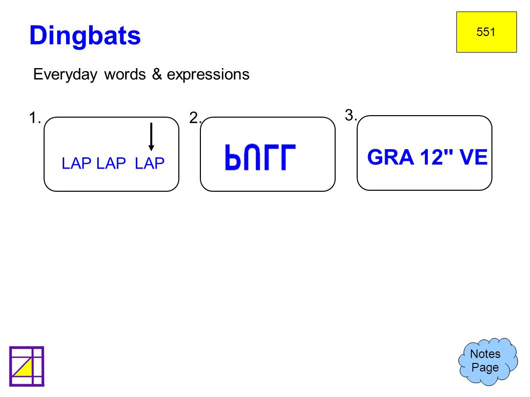 Dingbats GRA 12 VE Everyday words & expressions 1. 2. 3. LAP LAP LAP