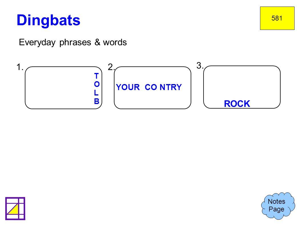 Dingbats Everyday phrases & words 1. 2. 3. ROCK