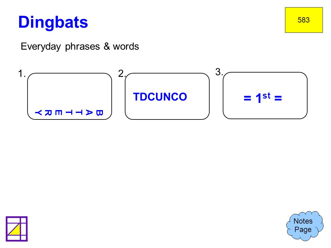 Dingbats = 1st = TDCUNCO Everyday phrases & words 1. 2. 3.