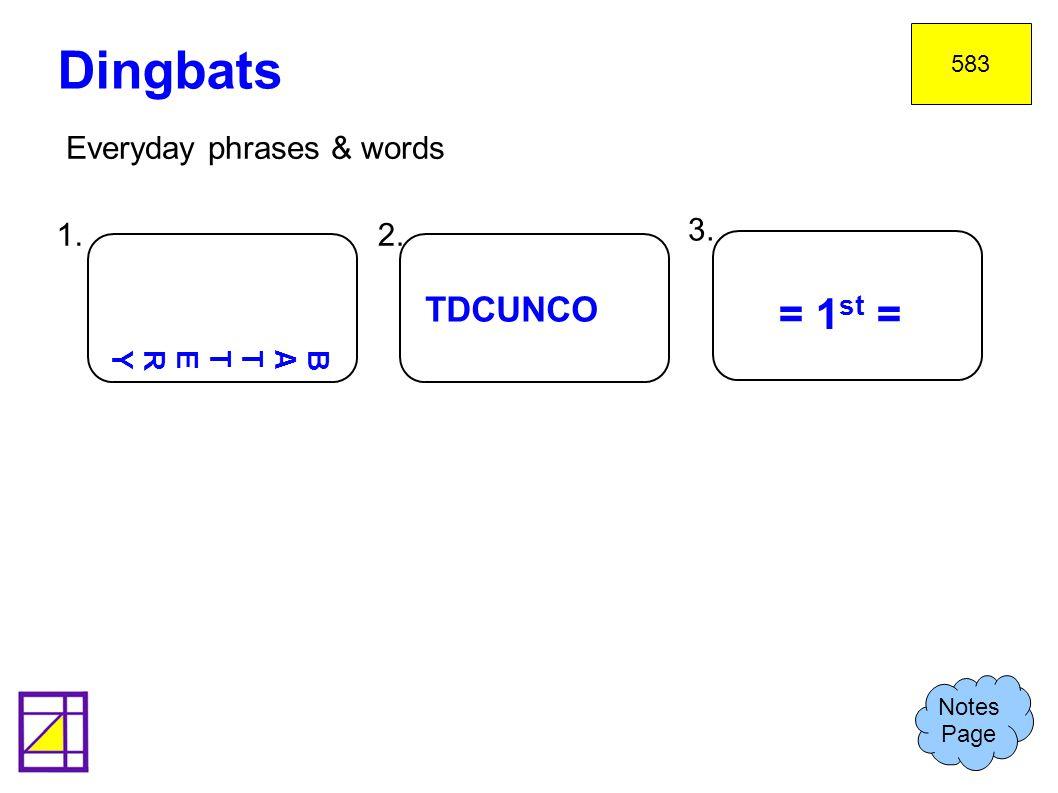 Dingbats = 1st = TDCUNCO Everyday phrases & words 1. 2. 3.