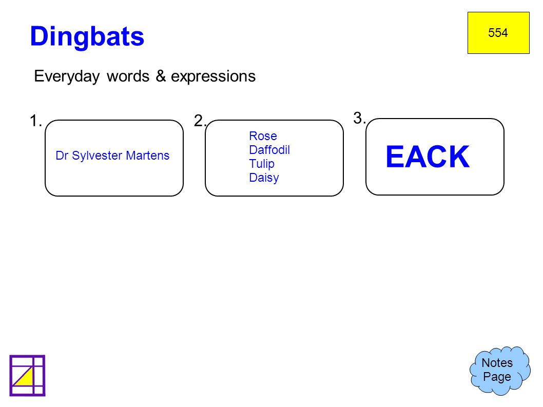 EACK Dingbats Everyday words & expressions 1. 2. 3. 1. Puss in boots