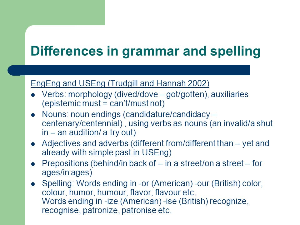 Differences in grammar and spelling
