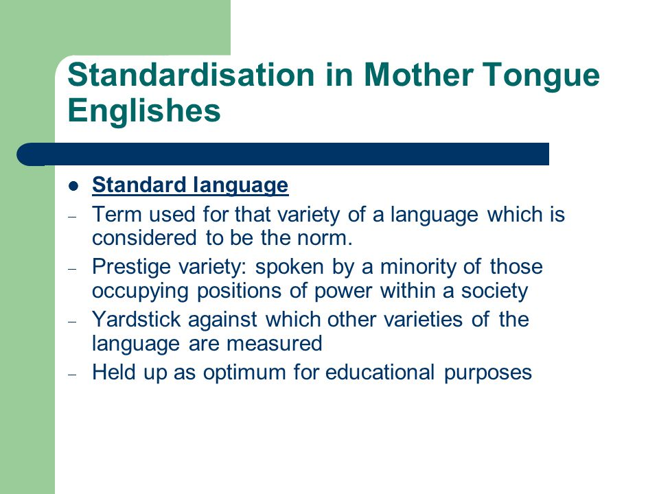 Standardisation in Mother Tongue Englishes