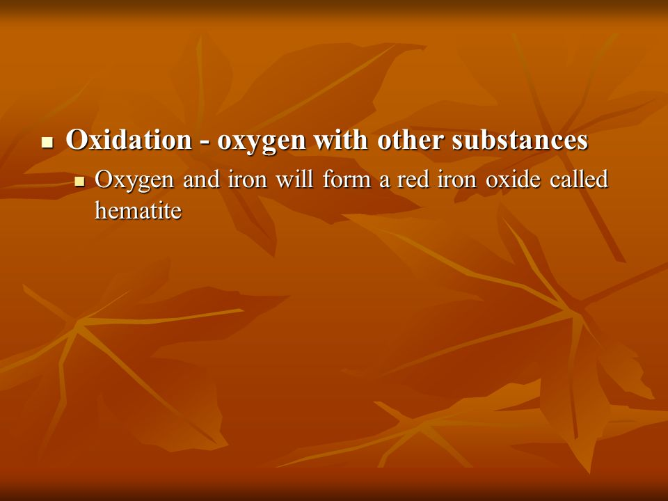 Oxidation - oxygen with other substances
