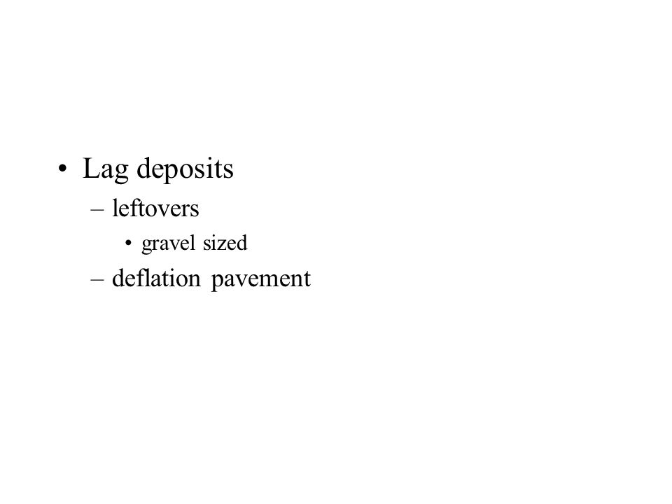 Lag deposits leftovers gravel sized deflation pavement