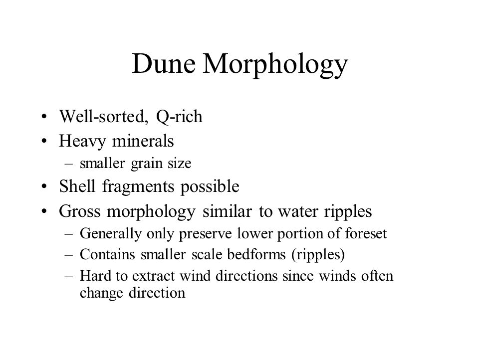 Dune Morphology Well-sorted, Q-rich Heavy minerals
