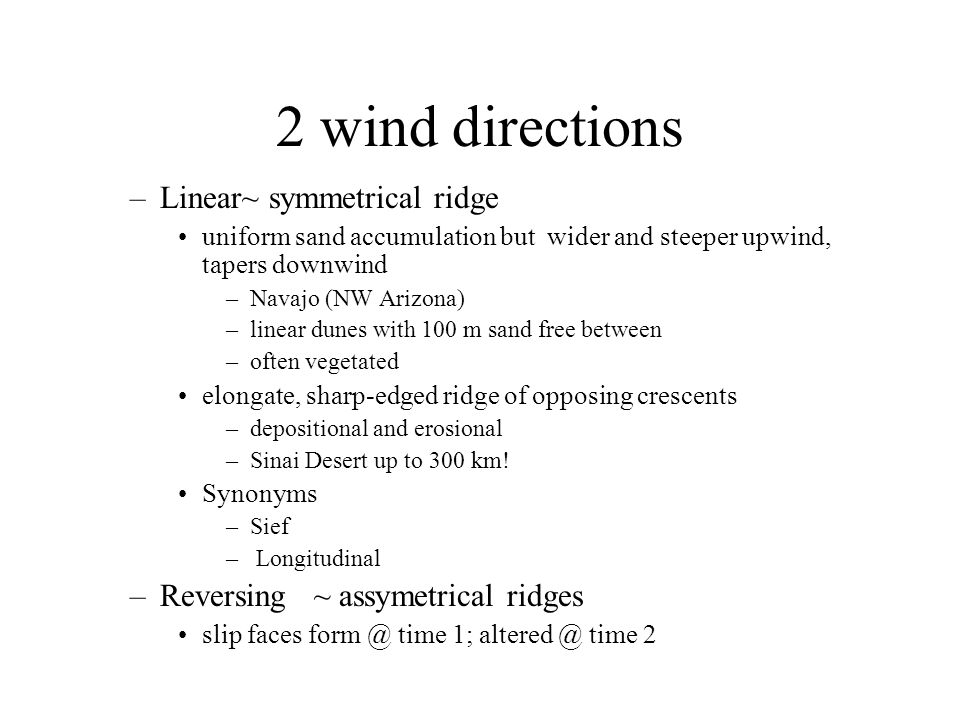 2 wind directions Linear~ symmetrical ridge