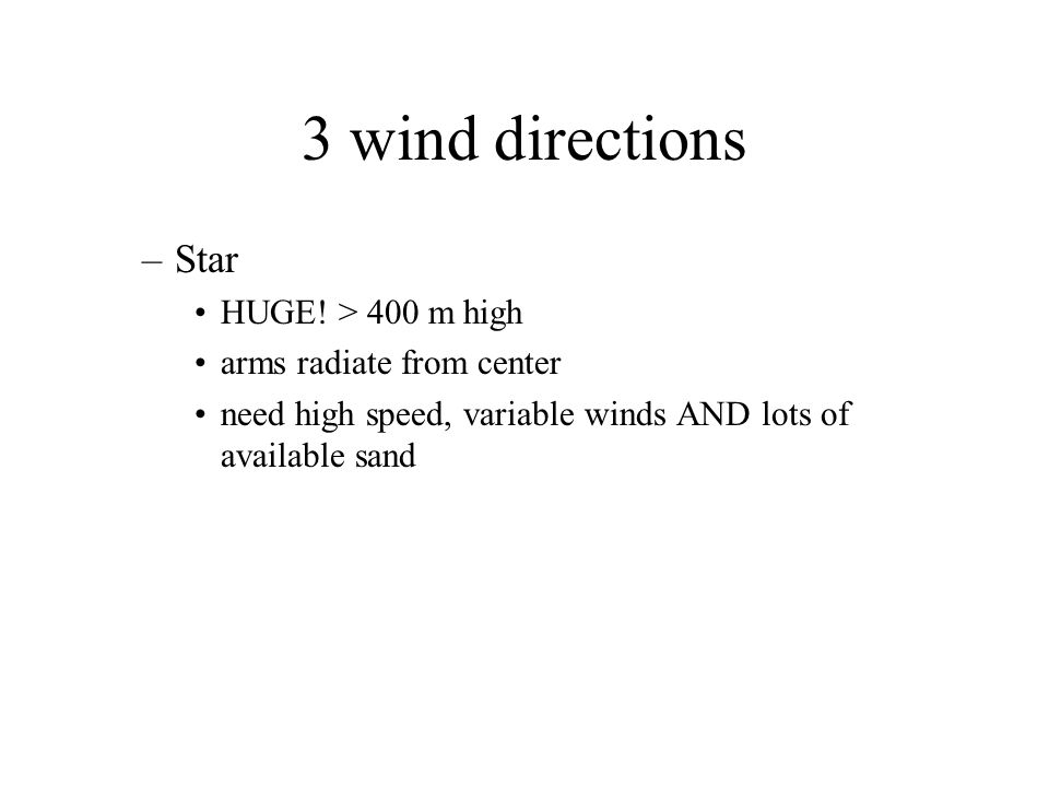 3 wind directions Star HUGE! > 400 m high arms radiate from center