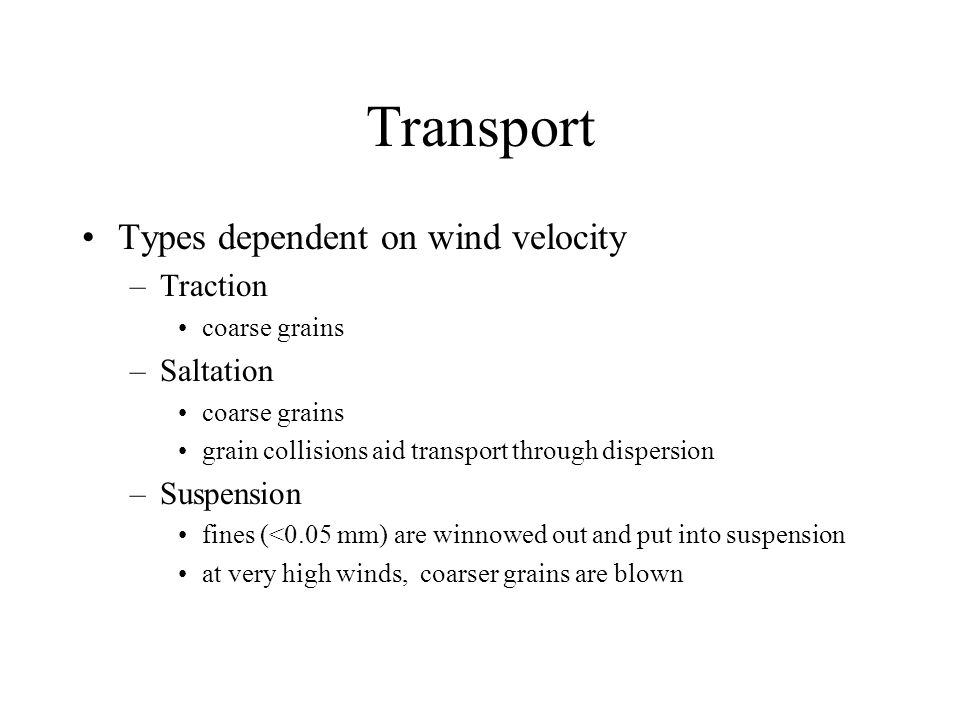 Transport Types dependent on wind velocity Traction Saltation