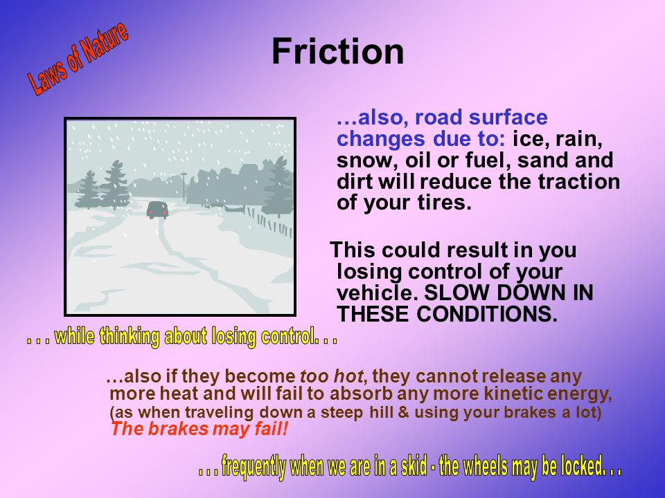 Friction Laws of Nature . . . while thinking about losing control. . .