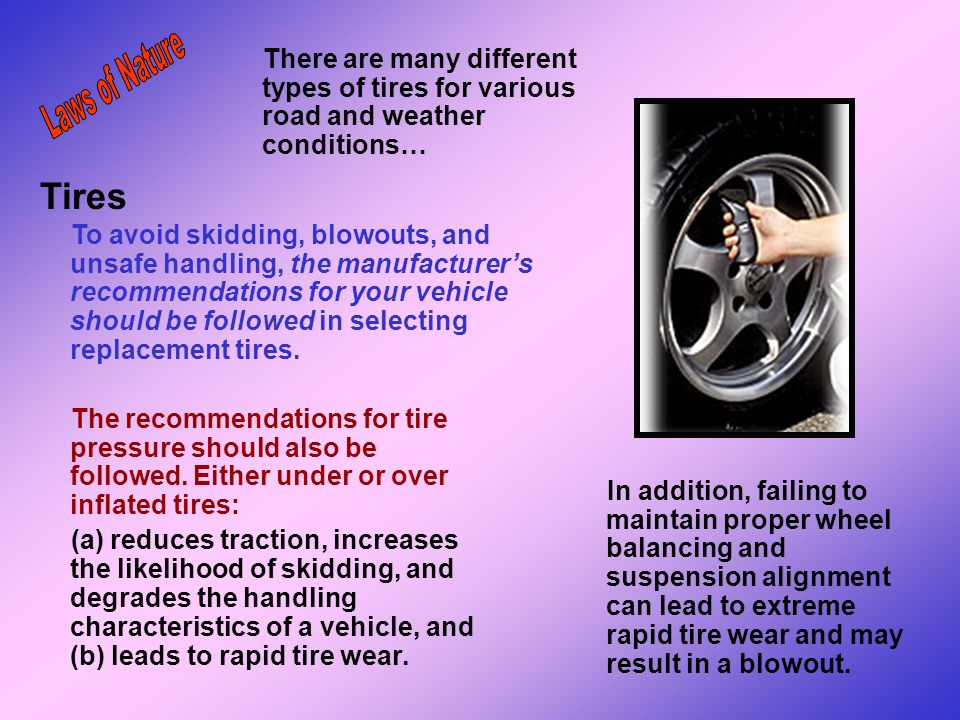There are many different types of tires for various road and weather conditions…