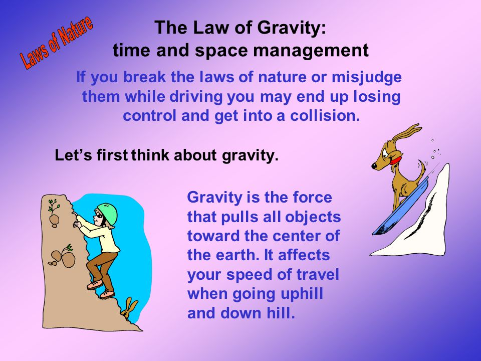 The Law of Gravity: time and space management