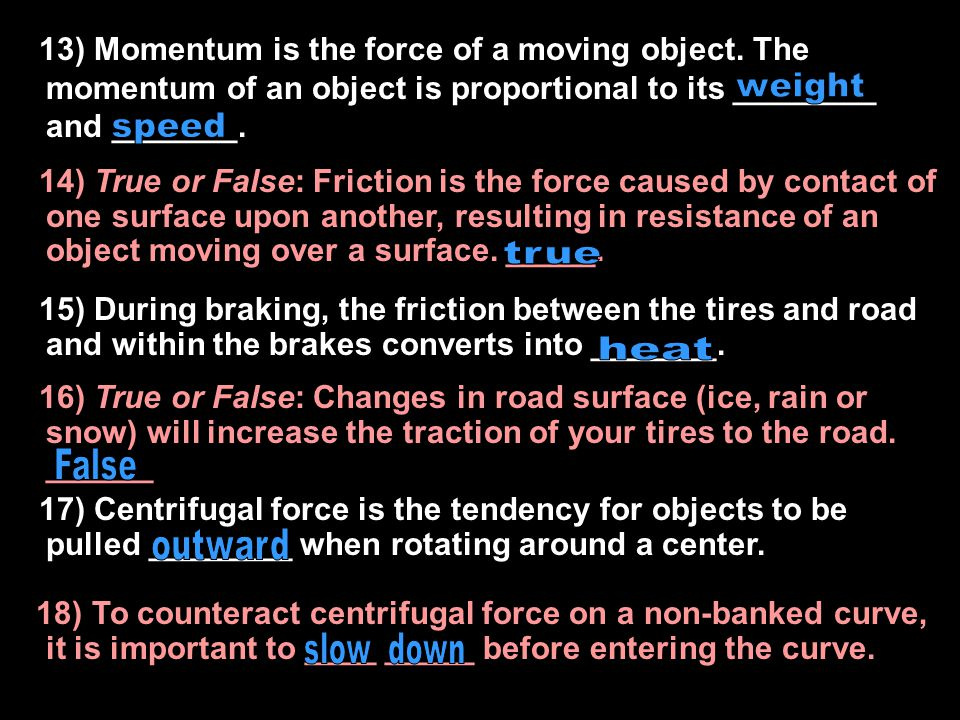 1)13) Momentum is the force of a moving object
