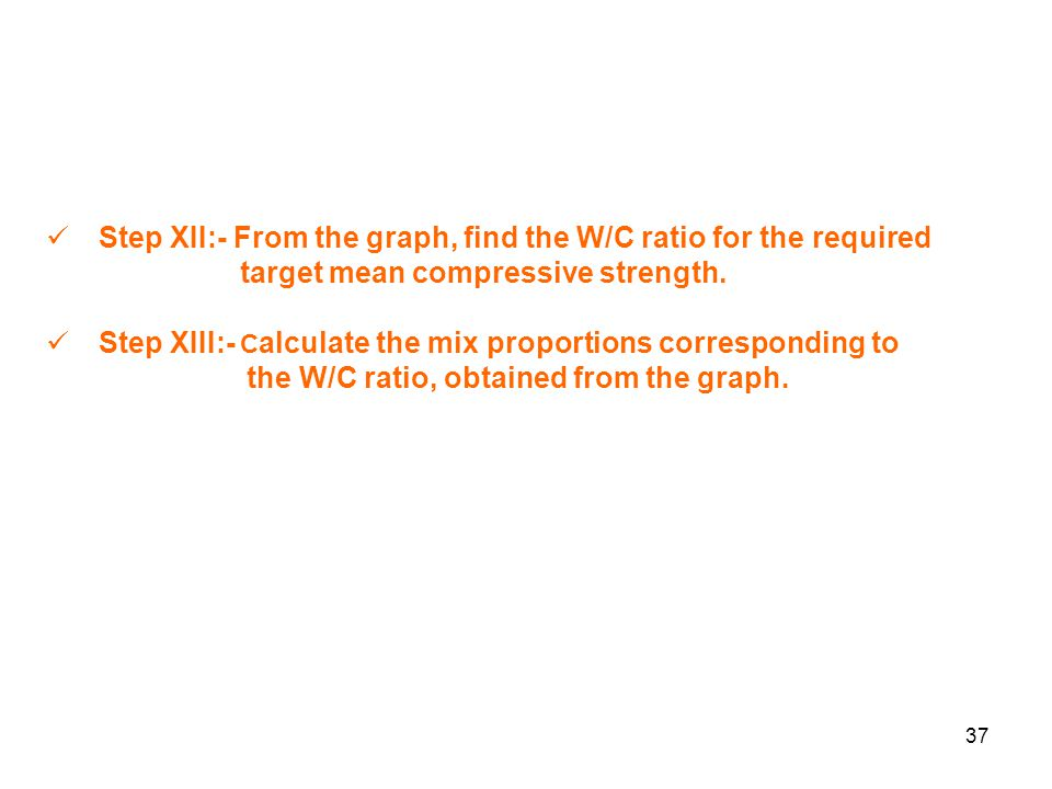 Step XII:- From the graph, find the W/C ratio for the required