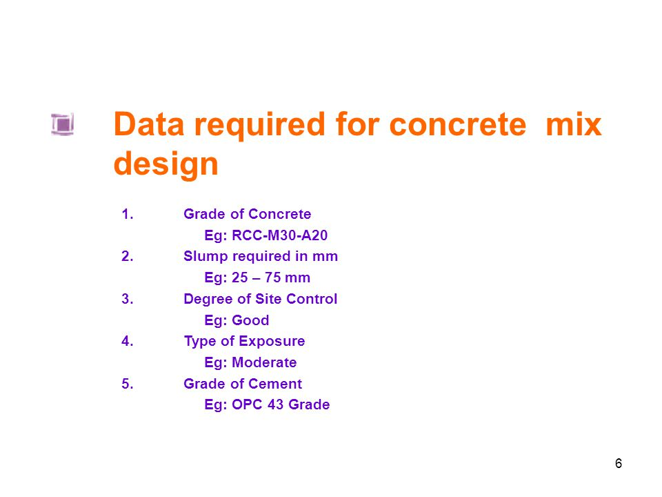 Data required for concrete mix design