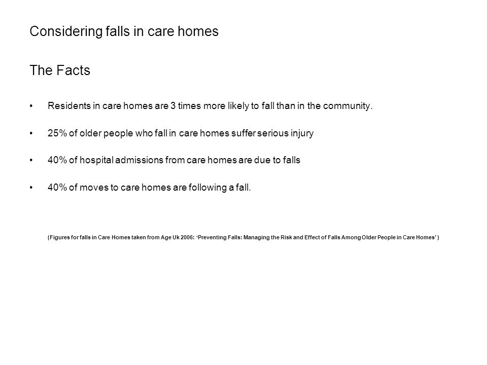 Considering falls in care homes The Facts
