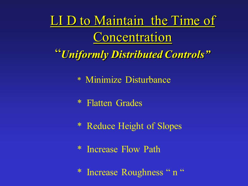 LI D to Maintain the Time of Concentration Uniformly Distributed Controls