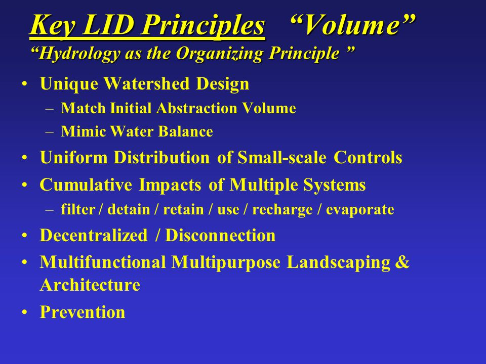 Key LID Principles Volume Hydrology as the Organizing Principle