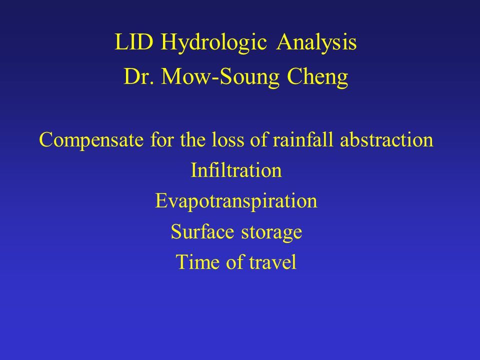 LID Hydrologic Analysis Dr. Mow-Soung Cheng