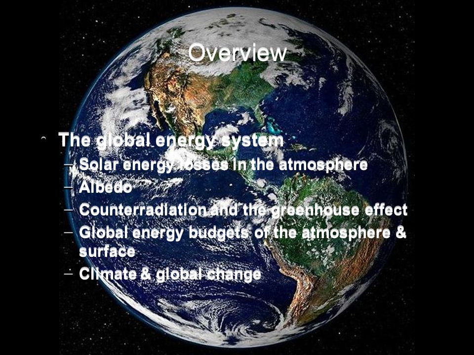 Overview The global energy system
