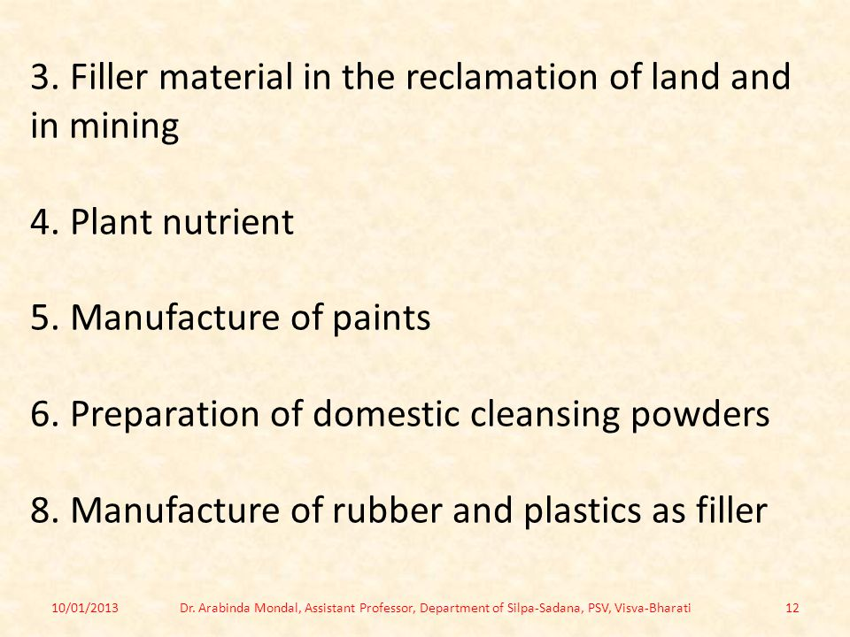 3. Filler material in the reclamation of land and in mining 4