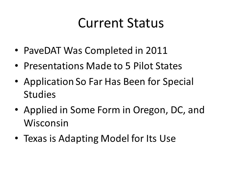 Current Status PaveDAT Was Completed in 2011