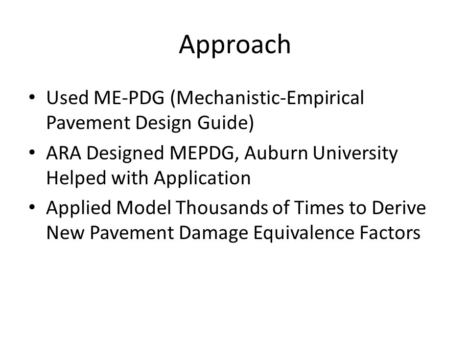 Approach Used ME-PDG (Mechanistic-Empirical Pavement Design Guide)