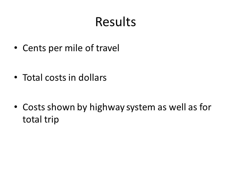 Results Cents per mile of travel Total costs in dollars