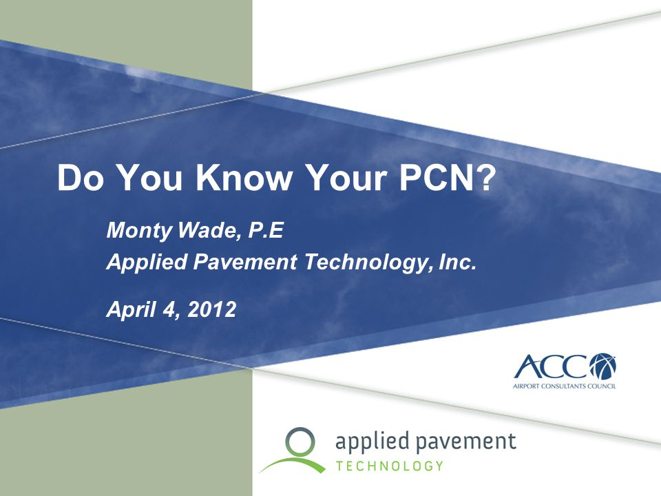 Monty Wade, P.E Applied Pavement Technology, Inc. April 4, 2012