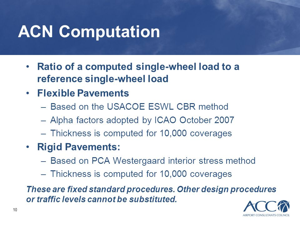 ACN Computation Ratio of a computed single-wheel load to a reference single-wheel load. Flexible Pavements.
