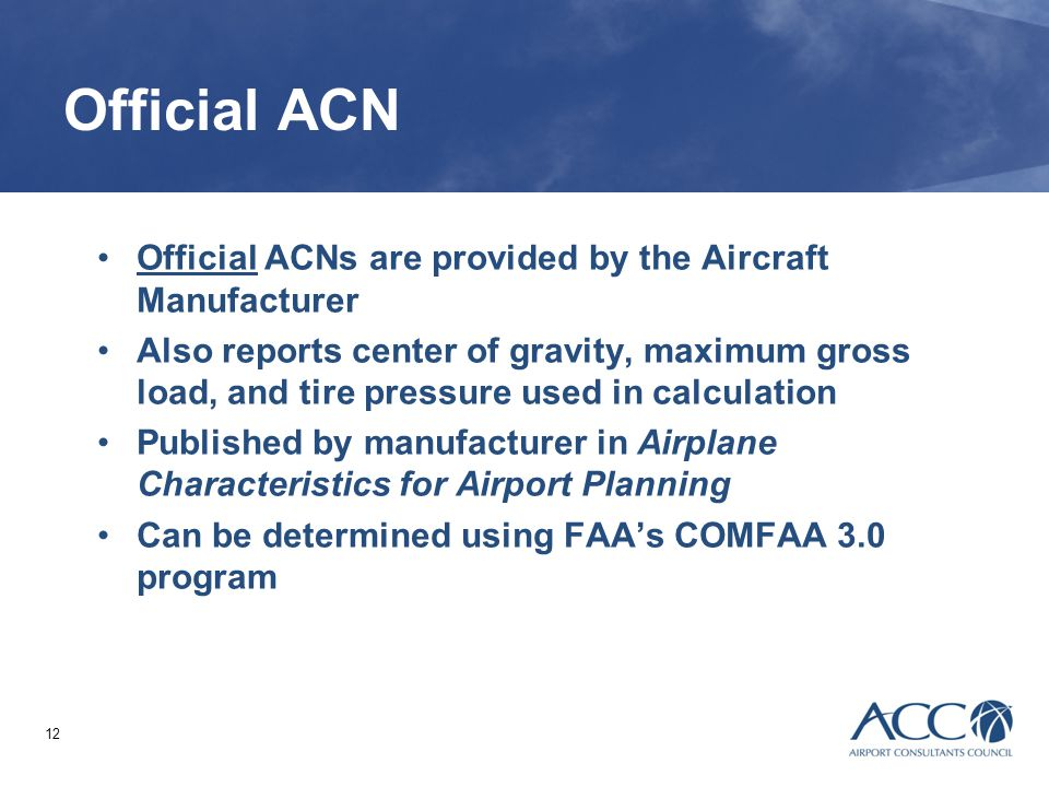 Official ACN Official ACNs are provided by the Aircraft Manufacturer