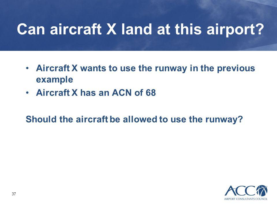 Can aircraft X land at this airport