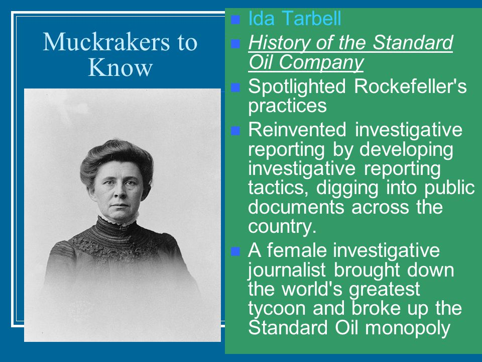 Muckrakers to Know Ida Tarbell History of the Standard Oil Company