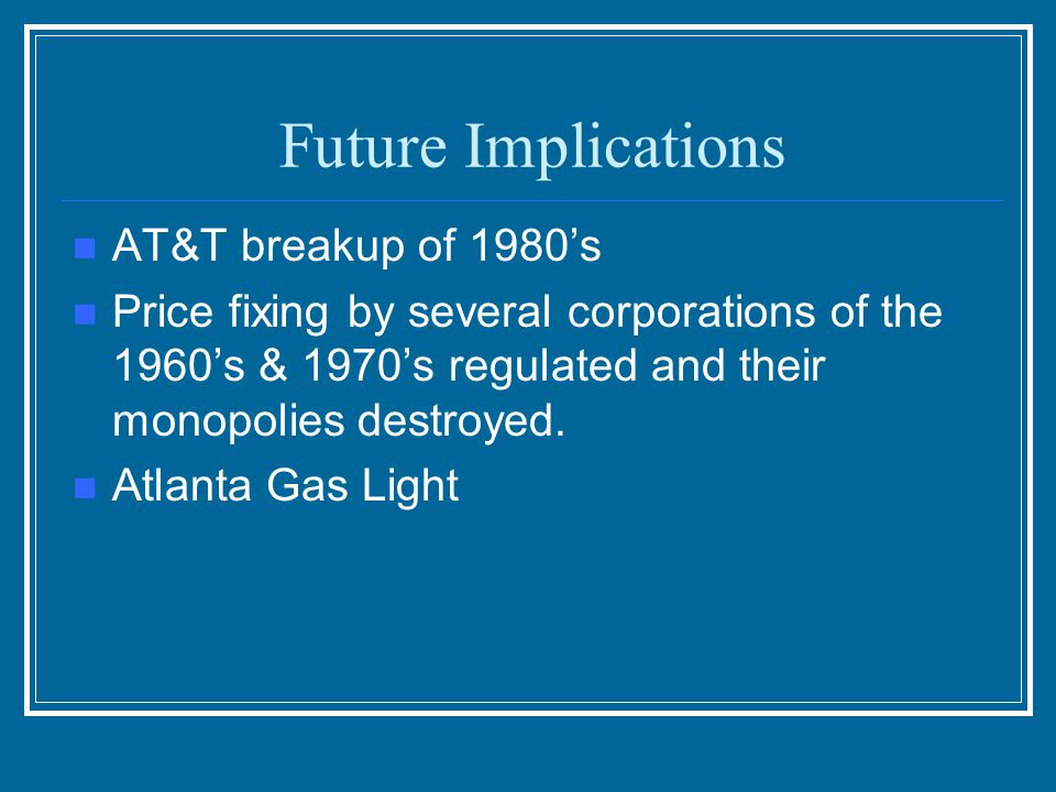 Future Implications AT&T breakup of 1980's