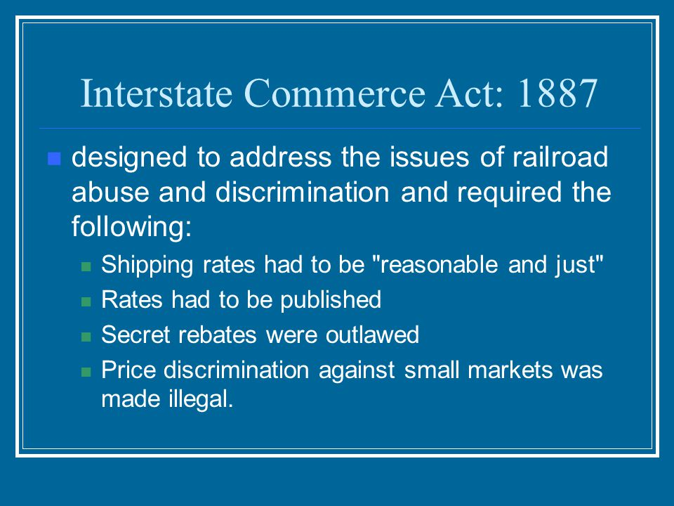 Interstate Commerce Act: 1887