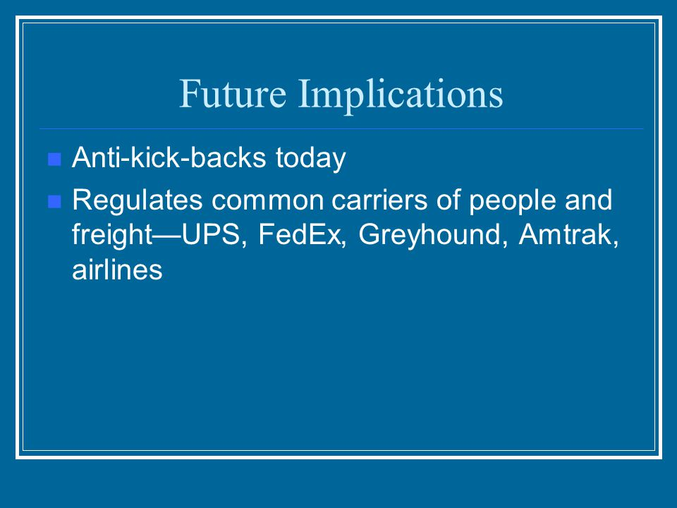 Future Implications Anti-kick-backs today
