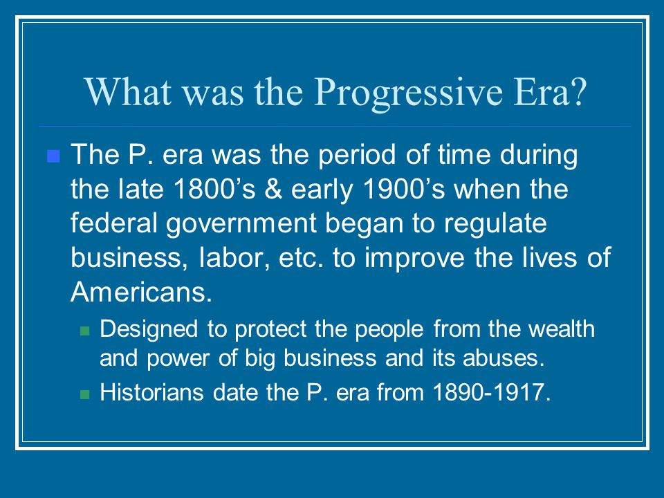 What was the Progressive Era