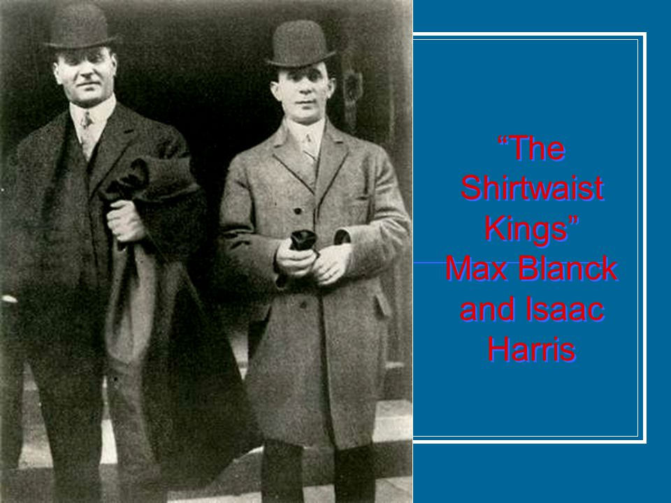 The Shirtwaist Kings Max Blanck and Isaac Harris