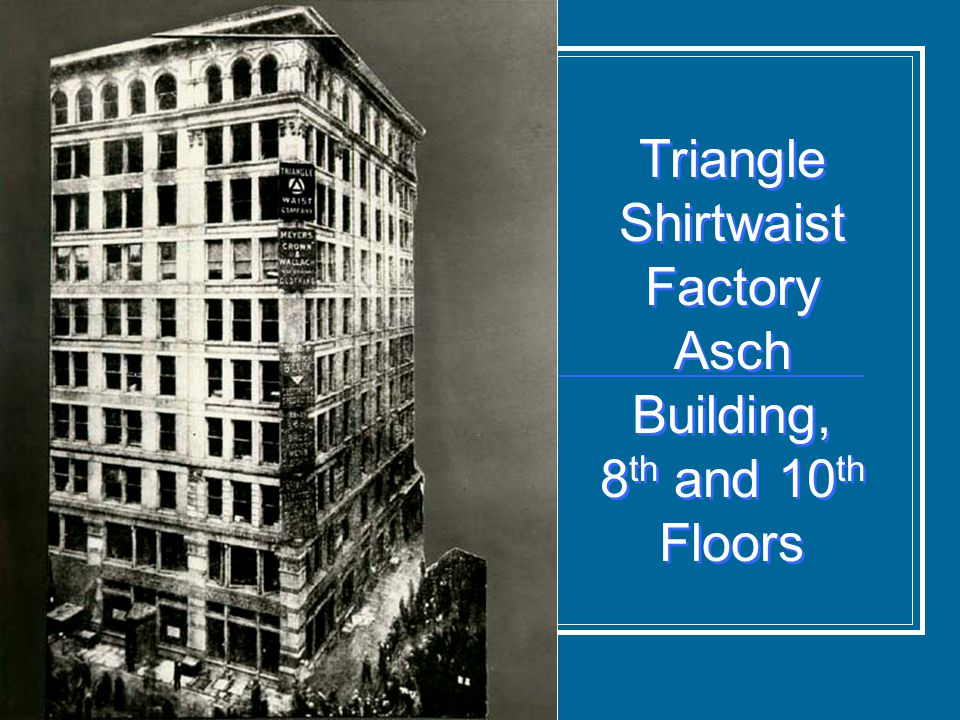 Triangle Shirtwaist Factory Asch Building, 8th and 10th Floors